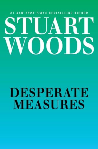 Stuart Woods - Desperate Measures