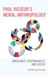 Paul Ricoeurs Moral Anthropology