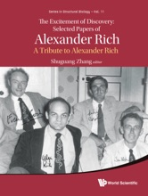 The Excitement Of Discovery: Selected Papers Of Alexander Rich