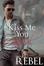 Kiss Me You Animal PDF Download