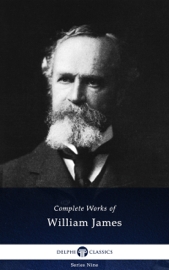Delphi Complete Works of William James (Illustrated)