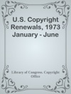 US Copyright Renewals 1973 January - June