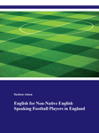 English for Non-Native English Speaking Football Players in England