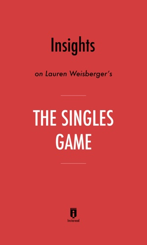 Instaread - Insights on Lauren Weisberger's The Singles Game by Instaread