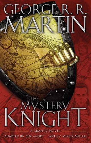 George R.R. Martin, Ben Avery & Mike S. Miller - The Mystery Knight: A Graphic Novel