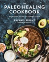 The Paleo Healing Cookbook