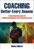 Wade Gilbert - Coaching Better Every Season artwork