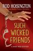 Rod Hoisington - Such Wicked Friends (Sandy Reid Mystery Series #3) artwork