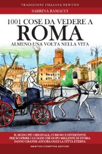 1001 cose da vedere a Roma almeno una volta nella vita da Sabrina Ramacci