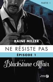 Ne résiste pas (T.1- partie 1) : The Blackstone Affair PDF Download