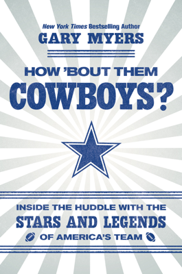 How 'Bout Them Cowboys? - Gary Myers book