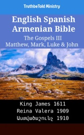English Spanish Armenian Bible The Gospels Iii Matthew Mark Luke John