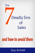 The 7 Deadly Sins Of Sales
