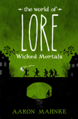 The World of Lore, Volume 2: Wicked Mortals
