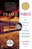 Prairie Fires - Caroline Fraser