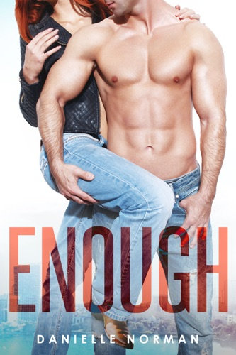 Enough - Danielle Norman - Danielle Norman