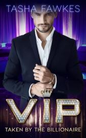 VIP : Taken By the Billionaire PDF Download