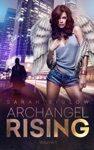Archangel Rising Volume 1