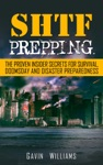 SHTF Prepping The Proven Insider Secrets For Survival Doomsday And Disaster Preparedness