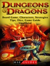 Dungeons And Dragons Board Game Characters Strategies Tips Dice Game Guide Unofficial