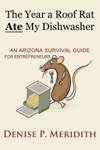 The Year A Roof Rat Ate My Dishwasher An Arizona Survival Guide For Entrepreneurs