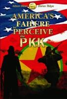 America's Failure to Perceive the PKK