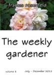 The Weekly Gardener: Book 8 - July to December 2015