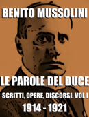 Le parole del Duce: scritti, opere, discorsi. Vol. 1 Book Cover
