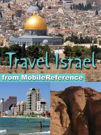Israel Travel Guide, Incl: Jerusalem, Tel Aviv, Haifa, & more. Illustrated Travel Guide, Phrasebook and Maps (Mobi Travel) book