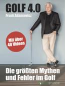 Golf 4.0 - Die größten Mythen und Fehler im Golf