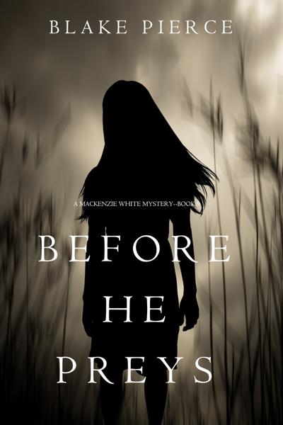 Before He Preys (A Mackenzie White Mystery—Book 9) by Blake Pierce
