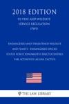 Endangered And Threatened Wildlife And Plants - Endangered Species Status For Echinomastus Erectocentrus Var Acunensis Acuna Cactus US Fish And Wildlife Service Regulation FWS 2018 Edition