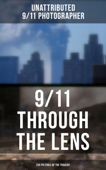 9/11 THROUGH THE LENS (250 Pictures of the Tragedy)
