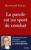 Bertand Périer - La parole est un sport de combat illustration