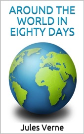 Download and Read Online Around the World in Eighty Days