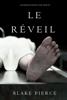 Le Réveil (Les Enquêtes de Riley Page – Tome 14) - Blake Pierce