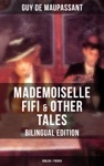 MADEMOISELLE FIFI  OTHER TALES  Bilingual Edition English  French