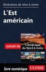 Itinraires De Rve  Moto - LEst Amricain