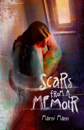 Marni Mann - Scars from a Memoir