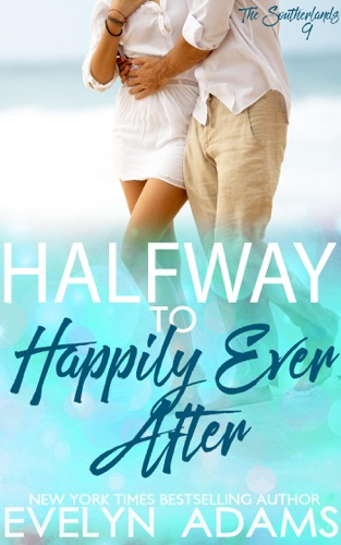 Evelyn Adams - Halfway to Happily Ever After