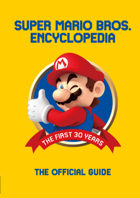 Super Mario Encyclopedia: The Official Guide to the First 30 Years - Nintendo book