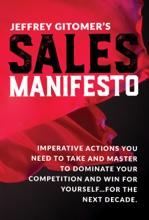 Jeffrey Gitomer's Sales Manifesto