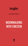 Insights on Joshua Foer's Moonwalking with Einstein by Instaread