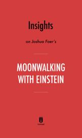 Insights on Joshua Foer's Moonwalking with Einstein by Instaread