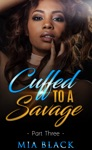 Cuffed To A Savage 3