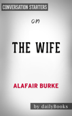 The Wife: A Novel of Psychological Suspense by Alafair Burke: Conversation Starters