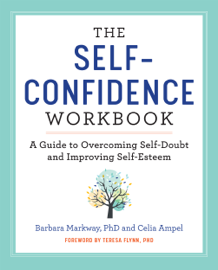 The Self Confidence Workbook: A Guide to Overcoming Self-Doubt and Improving Self-Esteem - Barbara Markway, PhD book summary