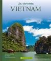 Vietnam - Die Welt Erleben Faszinierender Reise Bildband