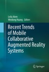 Recent Trends Of Mobile Collaborative Augmented Reality Systems