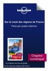 Sur La Route Des Rgions De France - Paris Par Quatre Chemins